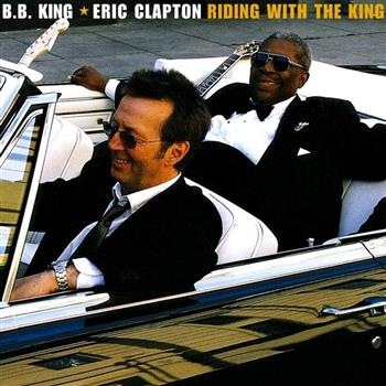 B. B. King & Eric Clapton (Riding With the King)