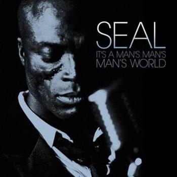 Seal (It's a Man's Man's Man's World)