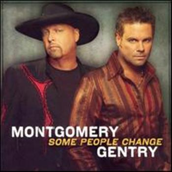 Montgomery Gentry (Some People Change)