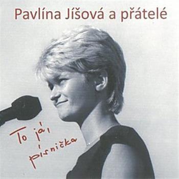 Druhá tráva a Pavlína Jíšová (Já písnička)