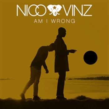 Nico & Vinz (Am I Wrong)