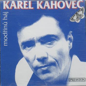 Karel Kahovec (Svou lásku jsem rozdal)