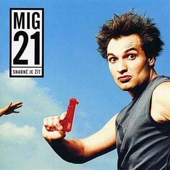 MIG 21 (Snadné je žít)