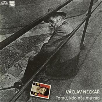 Václav Neckář (Tomu, kdo nás má rád)