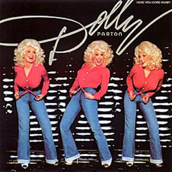 Dolly Parton (Here You Come Again)