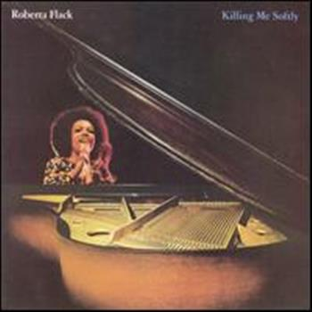 Roberta Flack (Killing Me Softly With His Song)