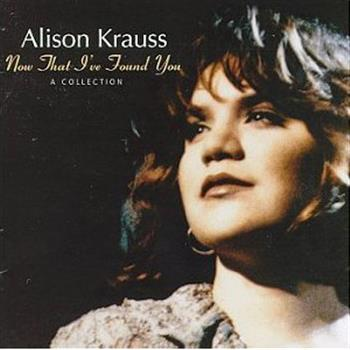 Alison Krauss (When You Say Nothing At All)