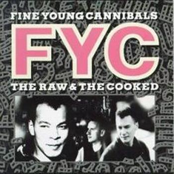 Fine Young Cannibals (She drives me crazy)
