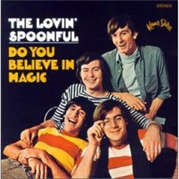 The Lovin' Spoonful (Do You Believe In Magic?)