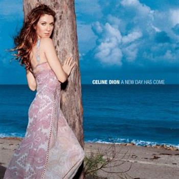 Celine Dion (A New Day Has Come)