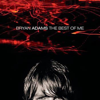 Bryan Adams (The best of me)