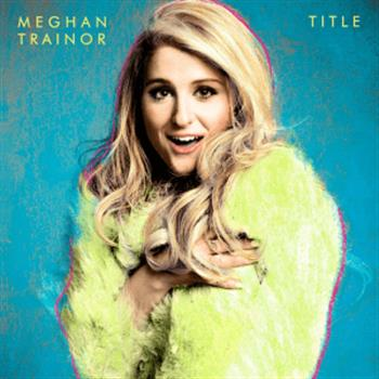 Meghan Trainor (All About That Bass)