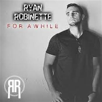 Ryan Robinette (For Awhile)