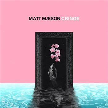 Matt Maeson (Cringe)