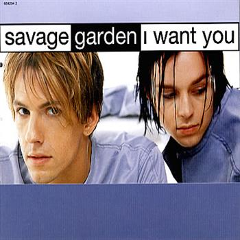 Savage Garden (I Want You)