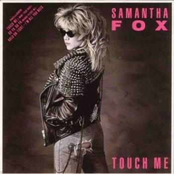 Samantha Fox (Touch Me (I Want Your Body))