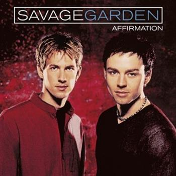 Savage Garden (Affirmation)