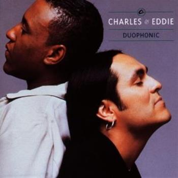Charles & Eddie (Would I Lie To You?)