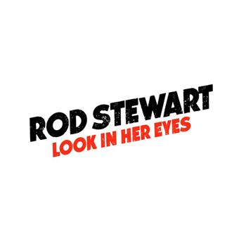 Rod Stewart (Look In Her Eyes)