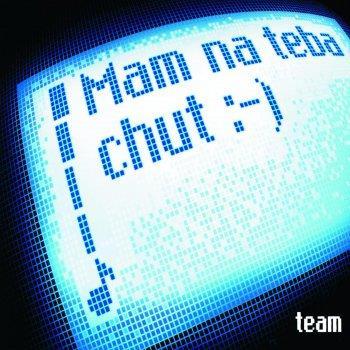 Team (Mám na teba chuť)