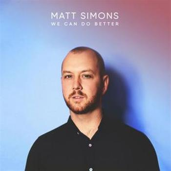Matt Simons (We Can Do Better)
