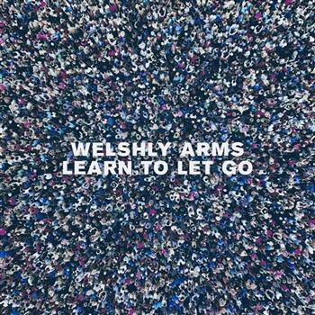 Welshly Arms (Learn To Let Go)