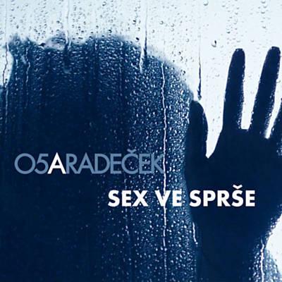 NOVINKA! O5 & RADEČEK (Sex ve sprše)